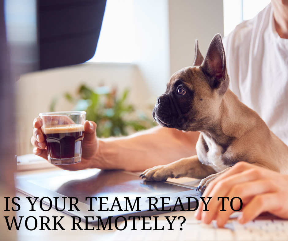 Is your team ready to work remotely?