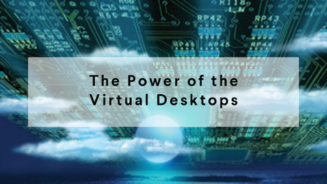 The Power of Virtual Desktops