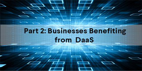 Part 2: Businesses Benefiting from DaaS