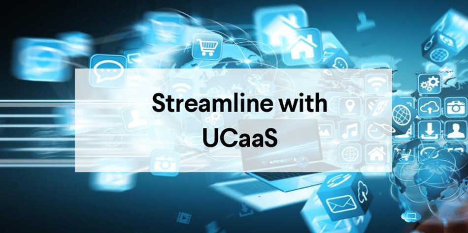 Streamline with UCaaS